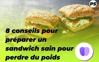 8 conseils pour préparer un sandwich sain pour perdre du poids