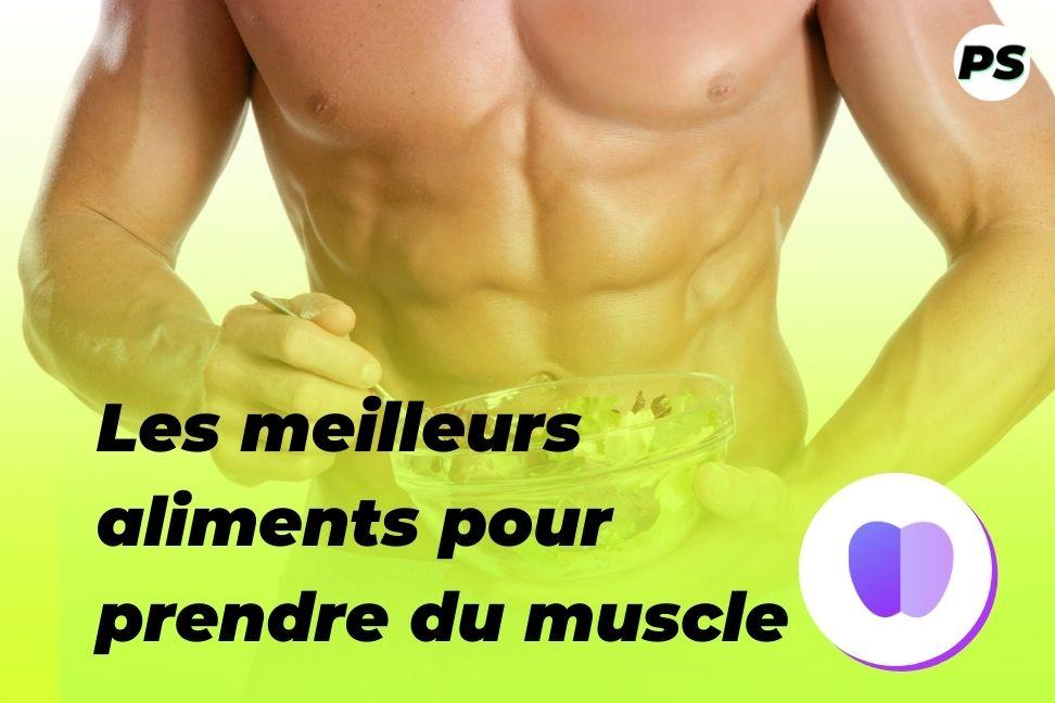 Les meilleurs aliments pour prendre du muscle
